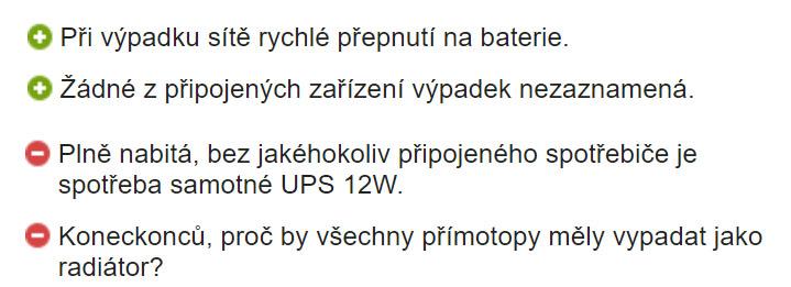 Plně nabitá, bez jakéhokoliv připojeného spotřebiče je spotřeba samotné UPS 12W. Koneckonců, proč by všechny přímotopy měly vypadat jako radiátor?